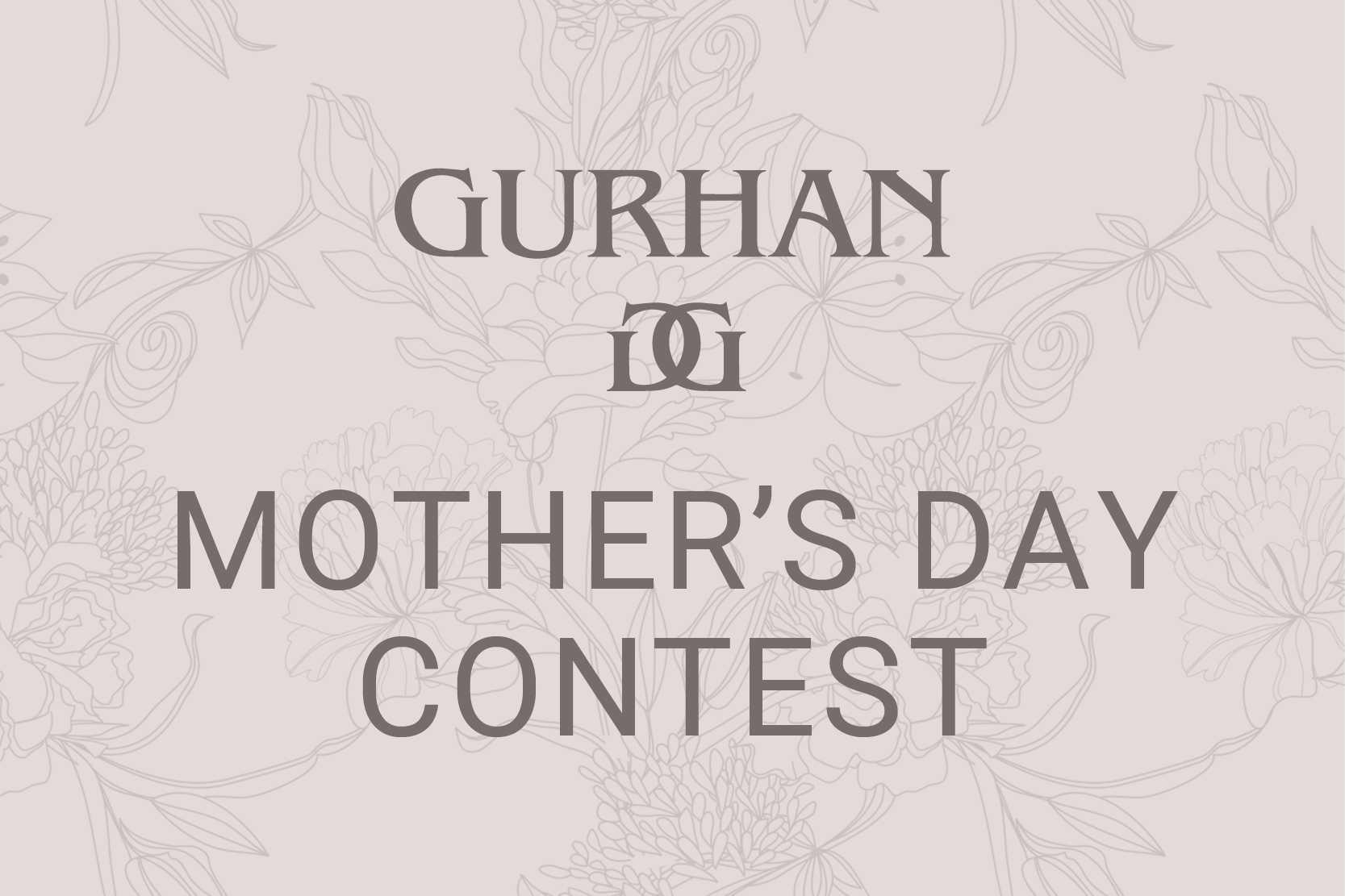 Gurhan Mother's Day Contest