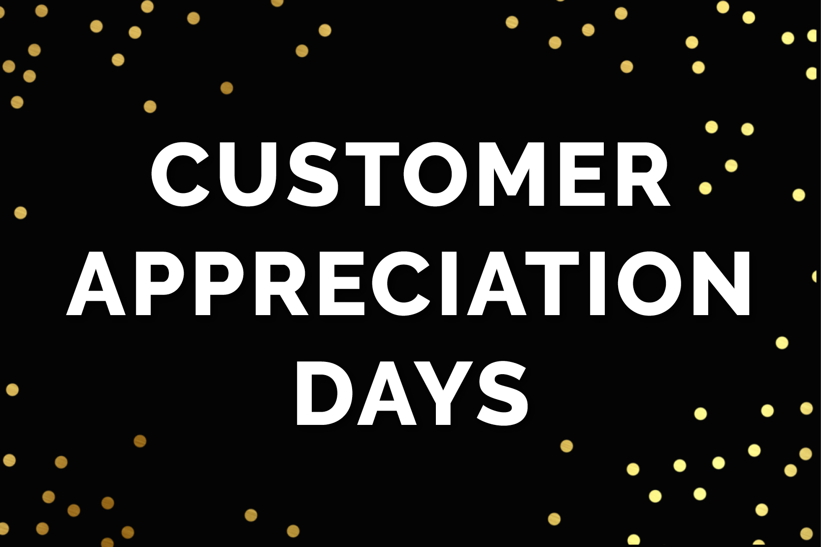 Customer Appreciation Days